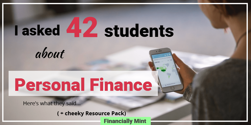 I asked 42 students about Personal Finance. Here's what they said + Resource Pack