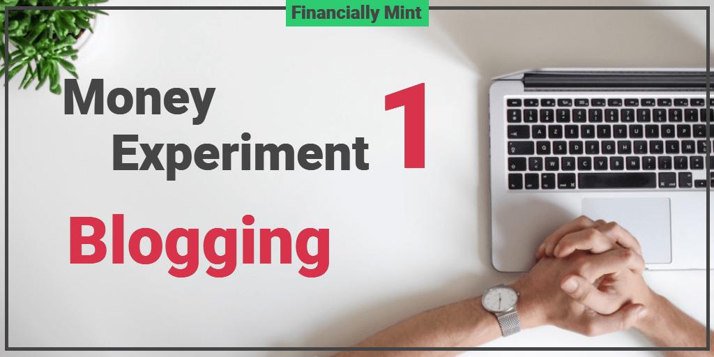 Money Experiment 1: Blogging