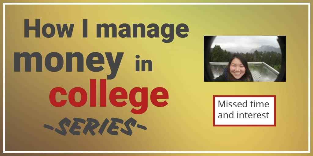 How I Manage Money in College – Missed Time and Interest