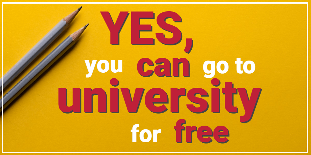 Yes, You Can Go to University for Free