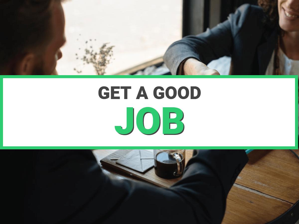 get a good job