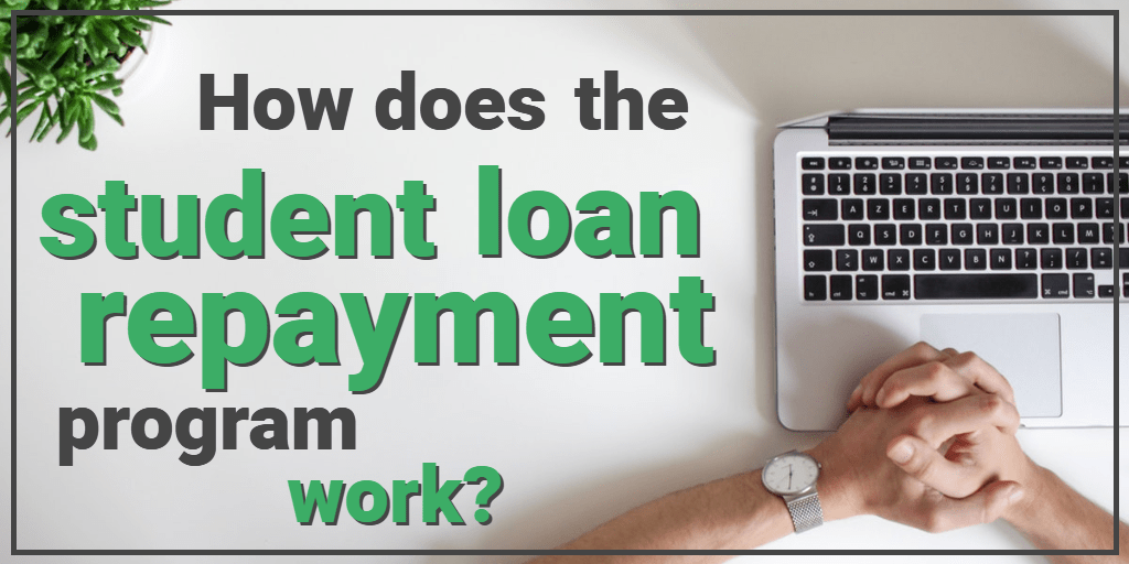 How Does the Student Loan Repayment Program work?